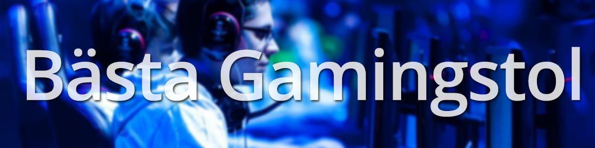 Bästa Gamingstol