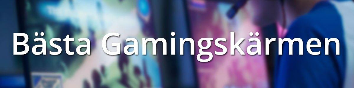 Bästa Gamingskärm