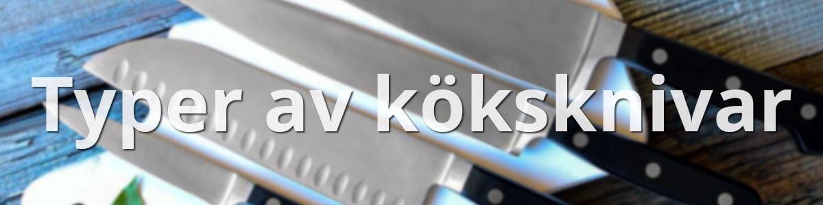 Typer av olika köksknivar