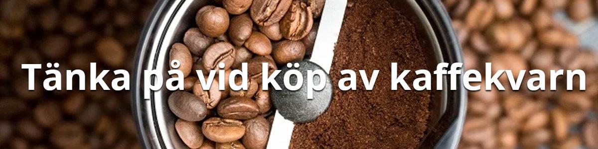 Tips vid köp av kaffekvarn